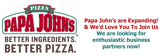 Papa John's Pizza franchise business opportunity home delivery food fast lucrative profitable management retail money UK franchisee owner independence career job